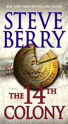 The 14th Colony: A Novel (Cotton Malone), Steve Berry