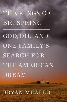Image for The Kings of Big Spring: God, Oil, and One Family's Search for the American Dream