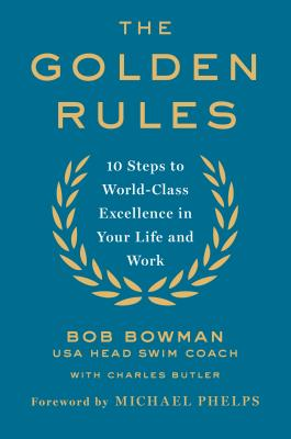 Image for The Golden Rules: Finding World-Class Excellence in Your Life and Work
