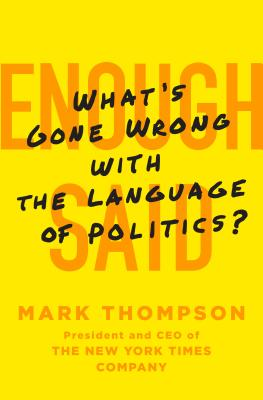 "Image for ""Enough Said: Language, Politics and Public Bewilderment"""