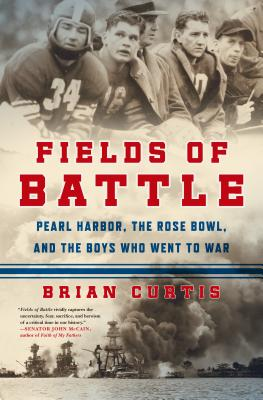 Image for Fields of Battle: Pearl Harbor, the Rose Bowl, and the Boys Who Went to War