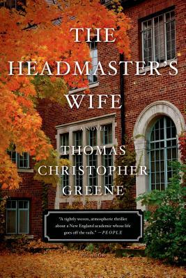 The Headmaster's Wife: A Novel [Paperback] Greene, Thomas Christopher