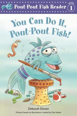 Image for You Can Do It, Pout-Pout Fish! (A Pout-Pout Fish Reader)