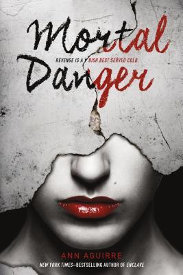 Mortal Danger (The Immortal Game), Ann Aguirre