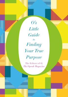 Image for O's Little Guide to Finding Your True Purpose (O's Little Guides)