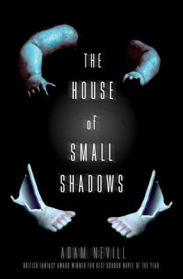 HOUSE OF SMALL SHADOWS, THE, NEVILL, ADAM