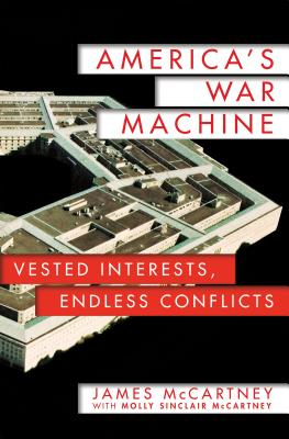 Image for America's War Machine: Vested Interests, Endless Conflicts