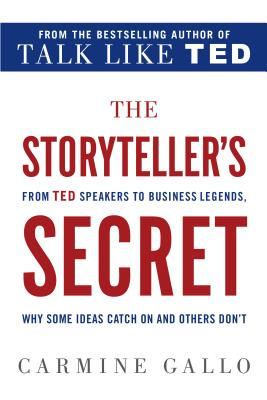 Image for Storyteller's Secret: From TED Speakers to Business Legends, Why Some Ideas Catc