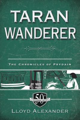 Image for Taran Wanderer: The Chronicles of Prydain, Book 4 (50th Anniversary Edition)