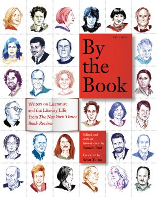 Image for By the Book: Writers on Literature and the Literary Life from The New York Times Book Review