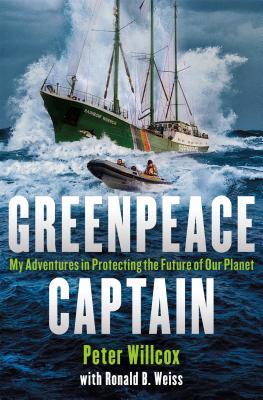 Image for Greenpeace Captain: My Adventures in Protecting the Future of Our Planet