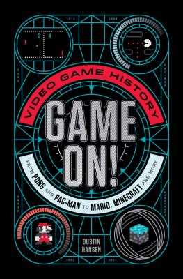 Image for Game On!: Video Game History from Pong and Pac-Man to Mario, Minecraft, and More
