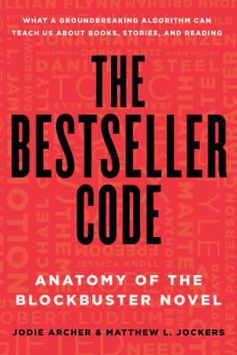 Image for The Bestseller Code: Anatomy of the Blockbuster Novel