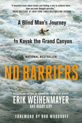 Image for No Barriers: A Blind Man's Journey to Kayak the Grand Canyon