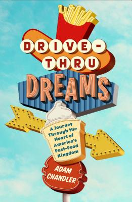 Image for DRIVE-THRU DREAMS: A Journey Through the Heart of