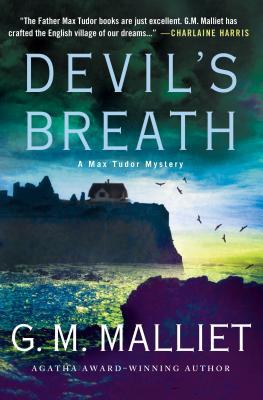 Devil's Breath: A Max Tudor Mystery (A Max Tudor Novel), Malliet, G. M.