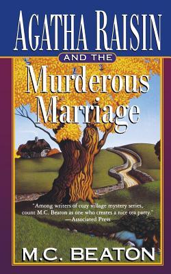 Agatha Raisin and the Murderous Marriage: An Agatha Raisin Mystery (Agatha Raisin Mysteries), Beaton, M. C.