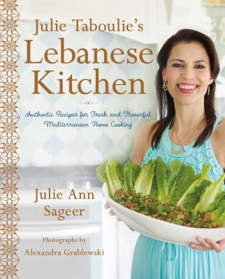 Image for Julie Taboulie's Lebanese Kitchen: 125 Recipes for Fresh and Fabulous Middle Eastern Home Cooking