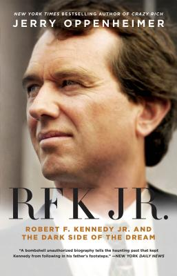 Image for RFK Jr.: Robert F. Kennedy Jr. and the Dark Side of the Dream