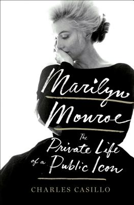 Image for Marilyn Monroe: The Private Life of a Public Icon