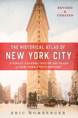 Image for The Historical Atlas of New York City, Third Edition: A Visual Celebration of 400 Years of New York City's History
