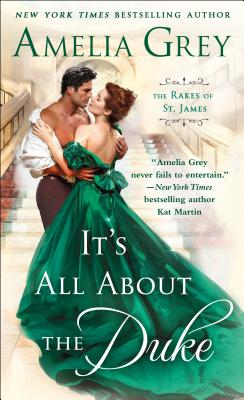 It's All About the Duke (The Rakes of St. James), Amelia Grey