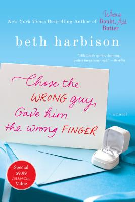 Image for Chose the Wrong Guy, Gave Him the Wrong Finger: A Novel
