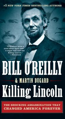 Image for Killing Lincoln: The Shocking Assassination that Changed America Forever (Bill O'Reilly's Killing Series)