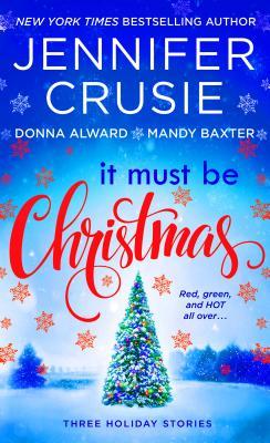 It Must Be Christmas, Crusie, Jennifer ; Alward, Donna ; Baxter, Mandy
