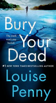 Image for Bury Your Dead: A Chief Inspector Gamache Novel (Chief Inspector Gamache Novel (6))