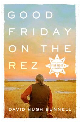 Image for Good Friday on the Rez: A Pine Ridge Odyssey