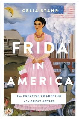 Image for Frida in America: The Creative Awakening of a Great Artist