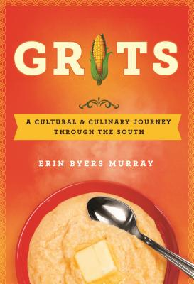 Image for Grits: A Cultural and Culinary Journey Through the South