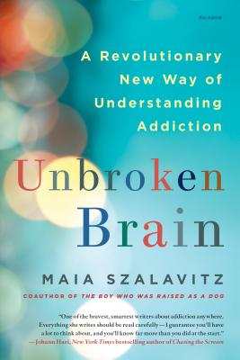 Image for Unbroken Brain: A Revolutionary New Way of Understanding Addiction