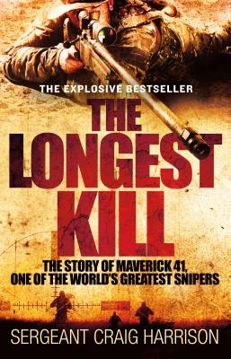Image for The Longest Kill: The Story of Maverick 41, One of the World's Greatest Snipers