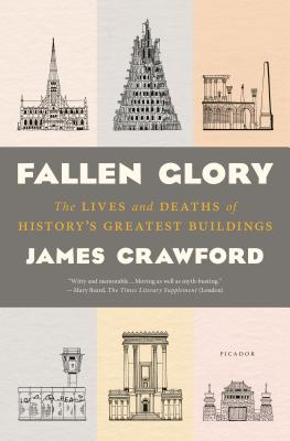 Image for Fallen Glory: The Lives and Deaths of History's Greatest Buildings