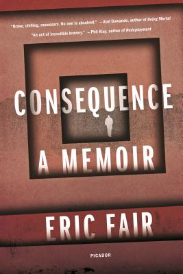 Consequence: A Memoir, Eric Fair
