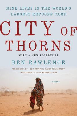 Image for City of Thorns: Nine Lives in the World's Largest Refugee Camp