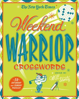 Image for The New York Times Weekend Warrior Crosswords: 50 Saturday and Sunday Puzzles
