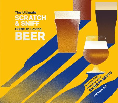 Image for The Ultimate Scratch & Sniff Guide to Loving Beer