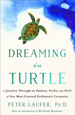 Image for Dreaming in Turtle: A Journey Through the Passion, Profit, and Peril of Our Most Coveted Prehistoric Creatures