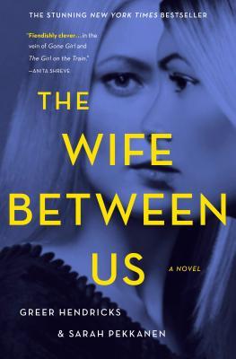 The Wife Between Us, Greer Hendricks, Sarah Pekkanen