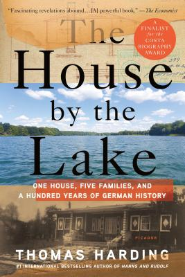 Image for The House by the Lake: One House, Five Families, and a Hundred Years of German History