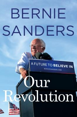 Image for Our Revolution: A Future to Believe In   **SIGNED 1st Edition /1st Printing**