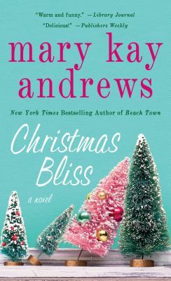Christmas Bliss: A Novel, Mary Kay Andrews