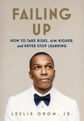 Image for Failing Up: How to Take Risks, Aim Higher, and Never Stop Learning