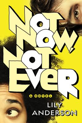 Image for Not Now, Not Ever: A Novel