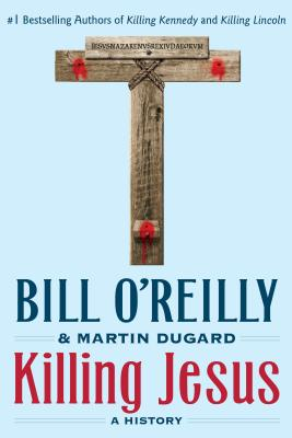 Image for Killing Jesus: A History (Bill O'Reilly's Killing Series)