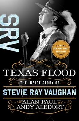 Image for Texas Flood: The Inside Story of Stevie Ray Vaughan