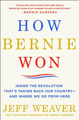 Image for How Bernie Won: Inside the Revolution That's Taking Back Our Country--and Where We Go from Here